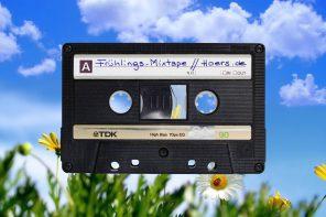 Mixtape März // Frühlings-Playlist