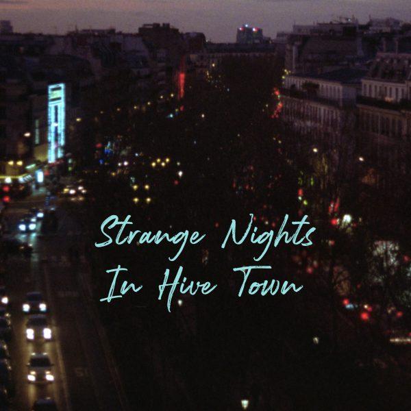 Strange Nights In Hive Town