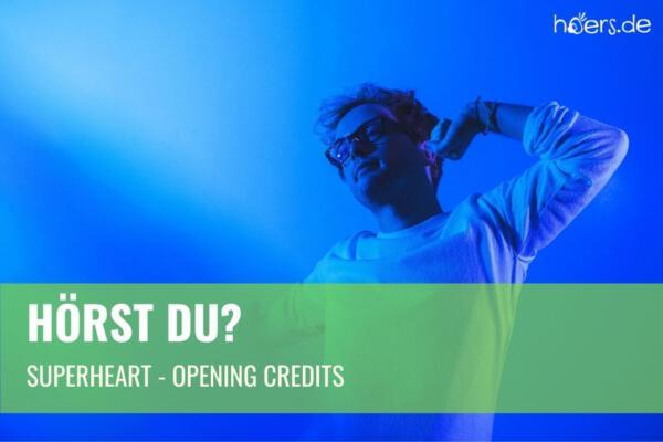Superheart - Opening Credits