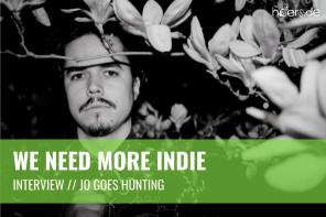 We Need More Indie // Jo Goes Hunting im Interview