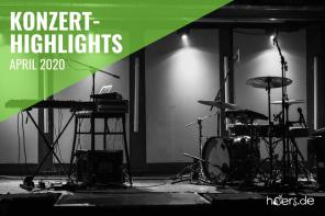 Konzert-Highlights im April 2020