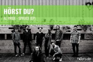 Hörst Du? // Al Pride – Spruce (EP)