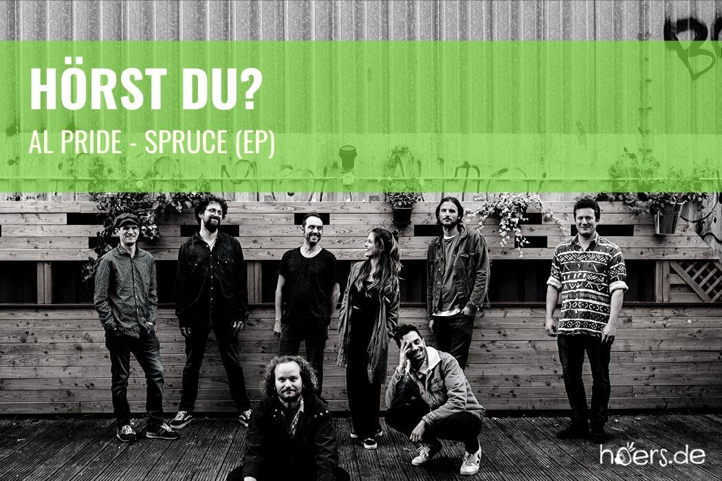 Hörst Du? Al Pride - Spruce EP