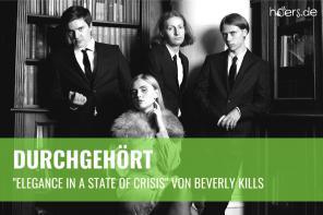 """Durchgehört // """"Elegance in a State of Crisis"""" von Beverly Kills"""
