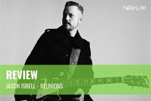 "Review // ""Reunions"" von Jason Isbell and the 400 Unit"