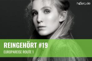 Reingehört #19 // Europareise Route 1