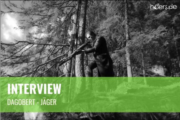 Interview Dagobert - Jäger