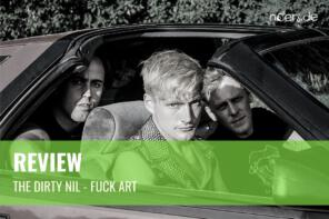 Review // The Dirty Nil – Fuck Art